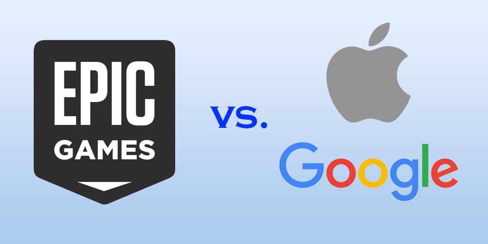Epic Games vs. Apple / Google