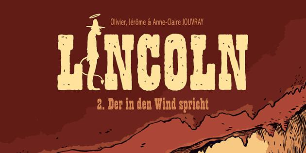 Newsbild zu Comic-Rezension: Lincoln Band 2 – Der in den Wind spricht