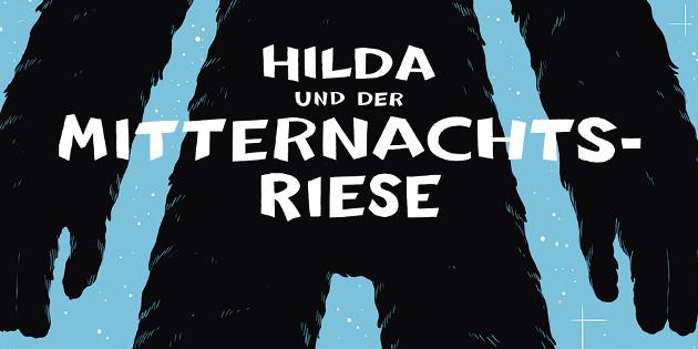 Newsbild zu Comic-Rezension: Hilda und der Mitternachtsriese