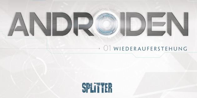 Newsbild zu Comic-Rezension: Androiden Band 1 – Wiederauferstehung