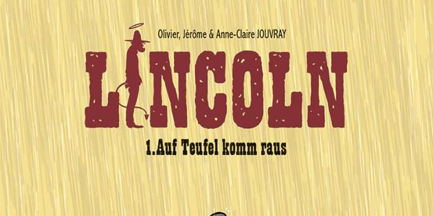 Newsbild zu Comic-Rezension: Lincoln Band 1 – Auf Teufel komm raus