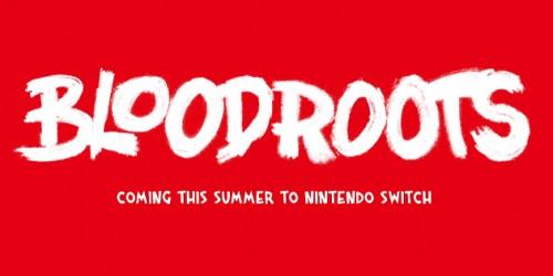 Newsbild zu BloodRoots hinterlässt in den Sommermonaten blutige Spuren auf der Nintendo Switch