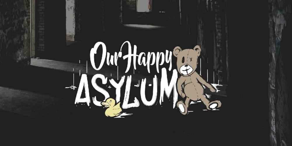 Our Happy Asylum