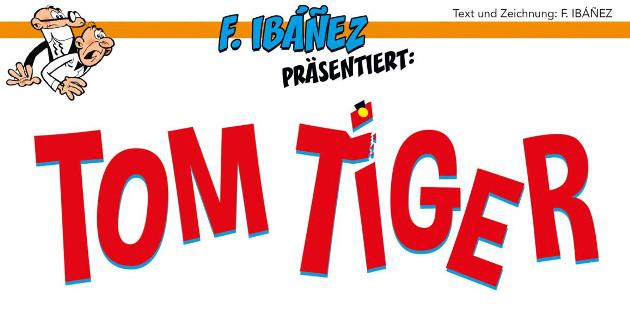 Newsbild zu Comic-Rezension: F. Ibáñez präsentiert: Tom Tiger