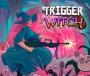 Cover von Trigger Witch